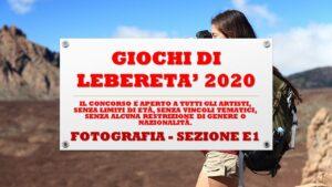 FOTOGRAFIA - SEZIONE E1 - GIOCHI DI LIBERETA' 2020