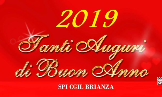 SPI CGIL BRIANZA – BUON ANNO 2019
