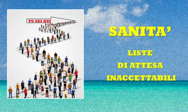 SANITA' – LISTE DI ATTESA INACCETTABILI