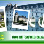 TOUR: CASTELLI DELLA LOIRA