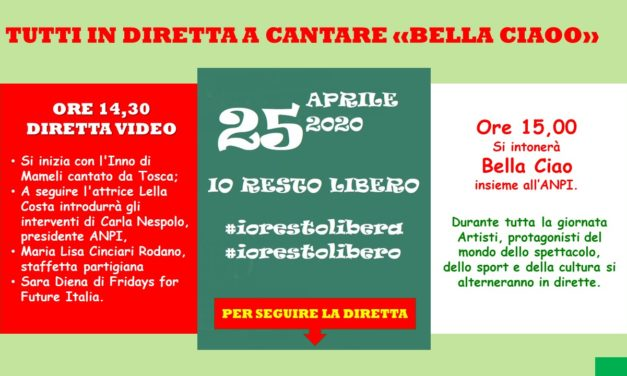 25 APRILE 2020 – IN DIRETTA CON TUTTA ITALIA A CANTARE BELLA CIAO