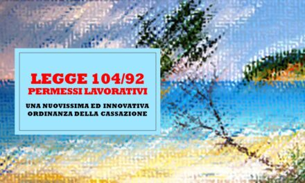 LEGGE 104/92 – PERMESSI LAVORATIVI