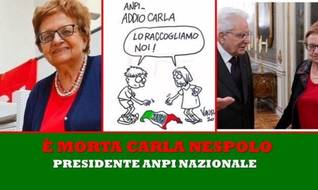 CARLA NESPOLI E' MORTA – PRESIDENTE ANPI NAZIONALE