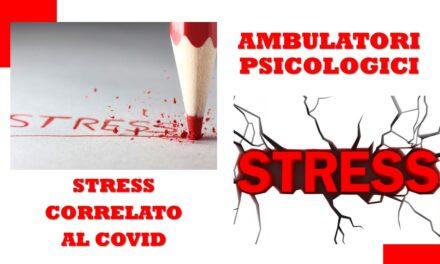 AMBULATORI PSICOLOGICI – STRESS COLLEGATO AL COVID