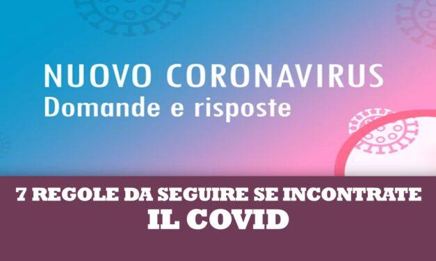 7 REGOLE DA SEGUIRE SE INCONTRATE IL COVID