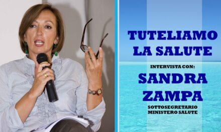TUTELARE LA SALUTE – INTERVISTA ALLA SOTTOSEGRETARIA S. ZAMPA