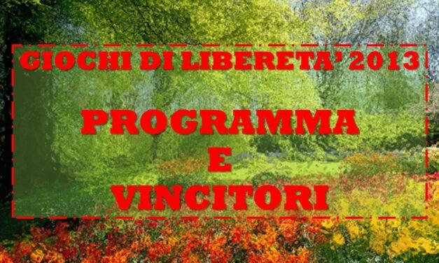 GIOCHI DI LIBERETA' 2013 – PROGRAMMA E VINCITORI