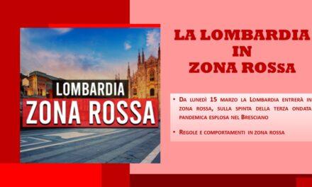 LA LOMBARDIA IN ZONA ROSSA – DAL 15 MARZO 2021