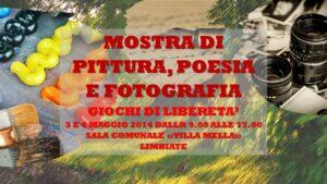 LIMBIATE - GIOCHI DI LIBERETA' 2014 - POESIA PITTURA FOTOGRAFIA