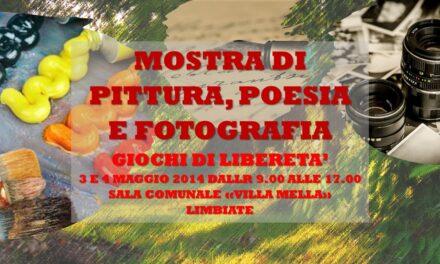 LIMBIATE – GIOCHI DI LIBERETA' 2014 – POESIA PITTURA FOTOGRAFIA