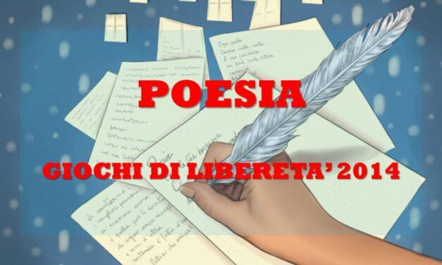 GIOCHI DI LIBERETA' 2014 – POESIA