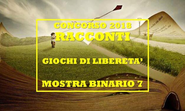 GIOCHI DI LIBERETA' 2018 – RACCONTI