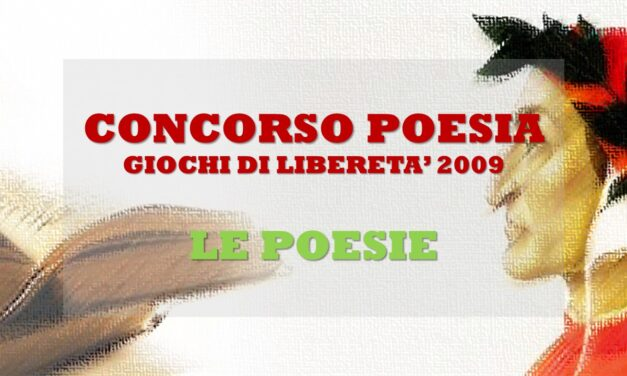 GIOCHI DI LIBERETA' 2009 – POESIA