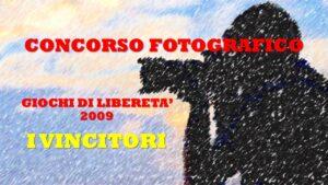 GIOCHI DI LIBERETA' 2009 - FOTOGRAFIA
