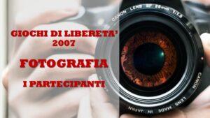 GIOCHI DI LIBERETA' 2007 - FOTOGRAFIA
