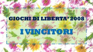 GIOCHI DI LIBERETA' 2008 - I VINCITORI