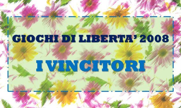 GIOCHI DI LIBERETA' 2008 – I VINCITORI