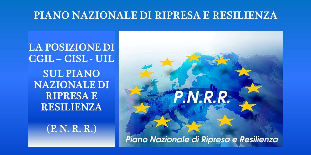 LA POSIZIONE DI CGIL-CISL-UIL SUL PIANO NAZIONALE DI RIPRESA E RESILIENZA