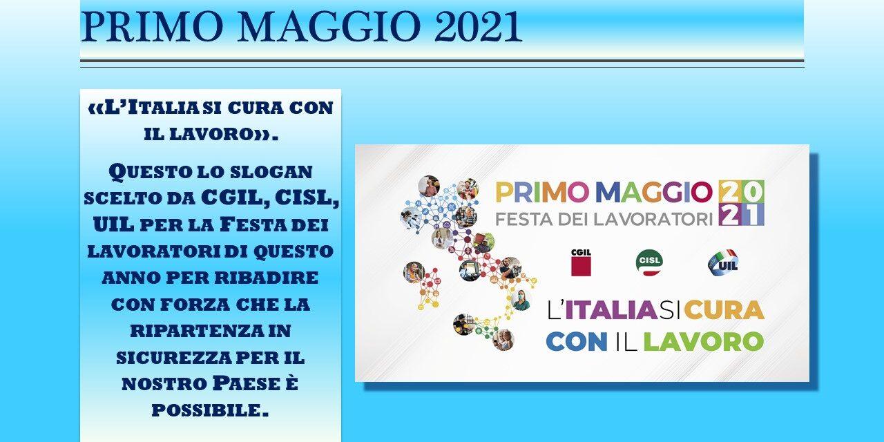 PRIMO MAGGIO 2021 – L'ITALIA SI CURA CON IL LAVORO