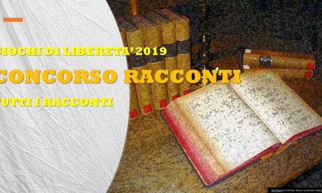 GIOCHI DI LIBERETA' 2019 – RACCONTI