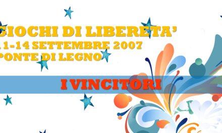 GIOCHI DI LIBERETA' 2007 – I VINCITORI