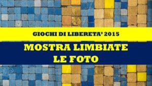 LIMBIATE - GIOCHI DI LIBERETA' 2015 - MOSTRA