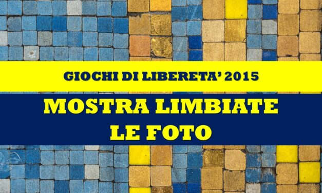 LIMBIATE – GIOCHI DI LIBERETA' 2015 – MOSTRA