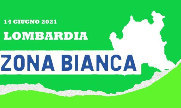 LA LOMBARDIA IN ZONA BIANCA DA LUNEDI 14 GIUGNO 2021