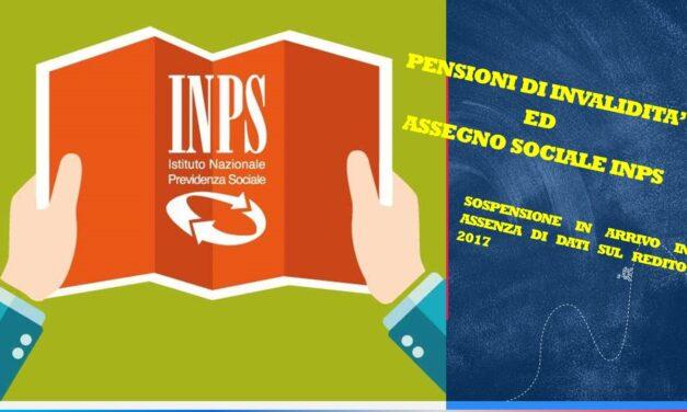 SOSPENSIONE – PENSIONI DI INVALIDITA' ED ASSEGNO SOCIALE INPS